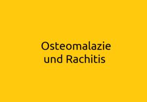 Osteomalazie und Rachitis: Ursachen und Symptome